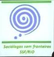 Sociólogos sem Fronteiras Rio de Janeiro SSF/RIO Fórum