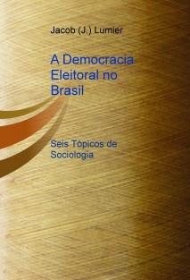 O Eleitor, a Democracia e o Voto Obrigatório no Brasil. (2/2)